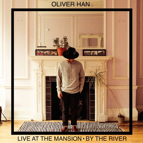 Oliver Han - By The River - Live At The Mansion