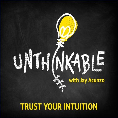 Unthinkable: Stories of Breaking from Conventional Thinking at Work