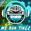 Phibes - We Run Tingz [FREE DL]