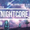 Nightcore- Crying In The Club - Camila Cabello