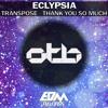 Eclypsia - Transpose / Thank You so Much [EDMOTB045]