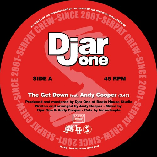 Djar One - The Get Down (feat. Andy Cooper) b/w My World (feat. RYT)  [45 Snippet]