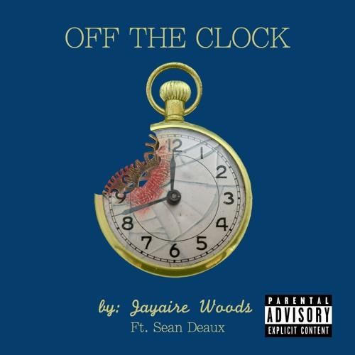 Off The Clock (feat. Sean Deaux) prod. by Kid Ocean