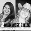 2 Midwest Chix ~ Where City and Country Collide