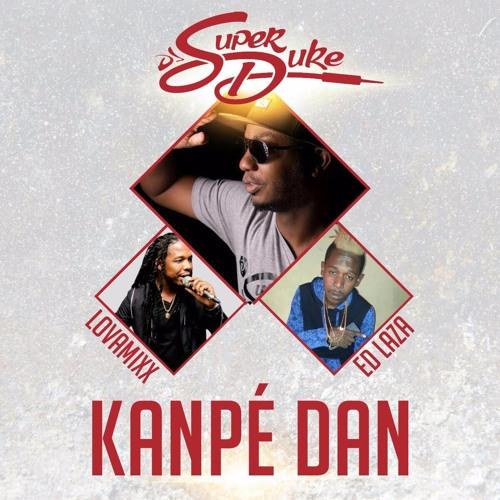 "DJ SUPER DUKE ""KANPÉ DAN"" Feat ED LAZA & LOVAMIXX"