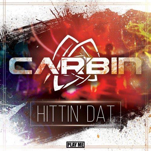 Carbin - Hittin' Dat [Bassrush Premiere] - Play Me Records