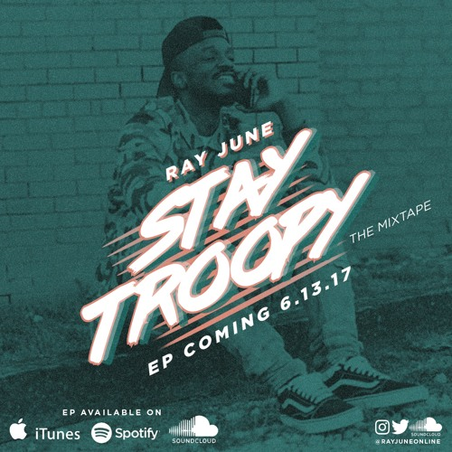 Stay Troopy (Mixtape + EP) Available on iTunes