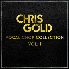 Free Professional Vocal Chops by Chris Gold [BUY = FREE DOWNLOAD]