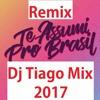 Tiago Mix - Te Assumi Pro Brasil [ Vs Remix Tiago Mix ]