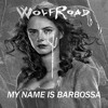 My Name Is Barbossa (WolfRoad Remake)