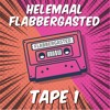 Helemaal Flabbergasted Tape.1