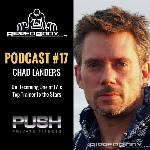 S1E17: Chad Landers on Becoming One of LA's Top Celebrity Trainers