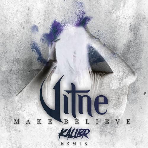 Vitne - Make Believe (RE-KALIBRATION)
