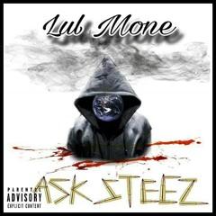 Lul Mone - Ask Steez