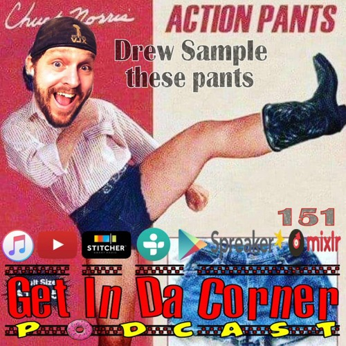 Drew Sample that a$$ - Get In Da Corner podcast 151