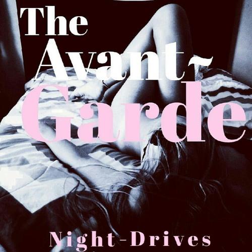 The Avant~Garde - Night Drives SINGLE