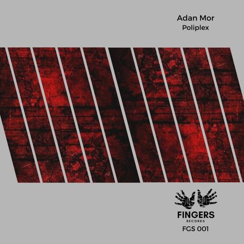 Adan Mor - Poliplex (Original Mix )[Fingers Records]