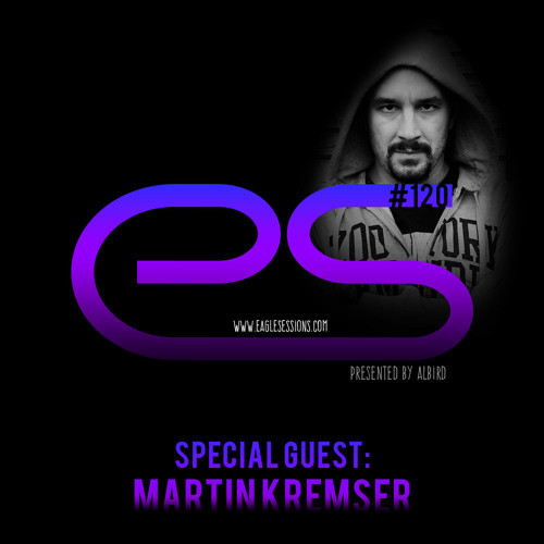 Eagle Sessions #120 by AlBird (Guest: Martin Kremser)