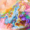 Reach You (ft. Mae Sta)