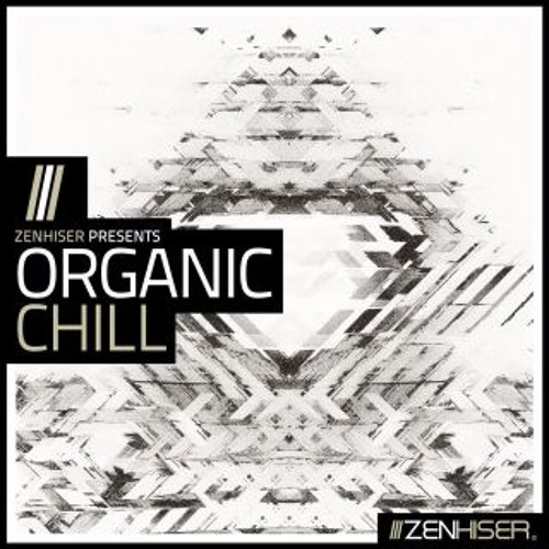 Zenhiser - Organic Chill by Freaked Frequency ( Sample Pack Demo )