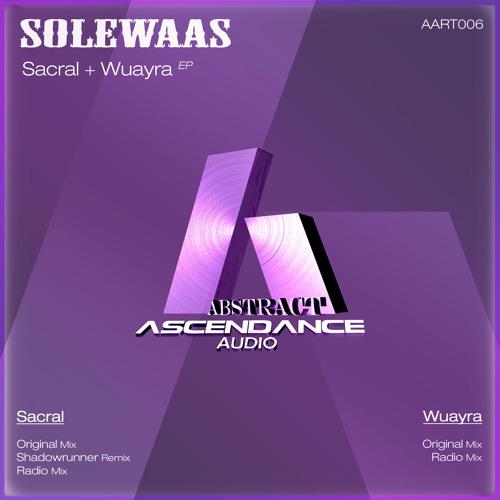 03. Solewaas - Sacral (Radio Mix) [AscendanceAbstract]