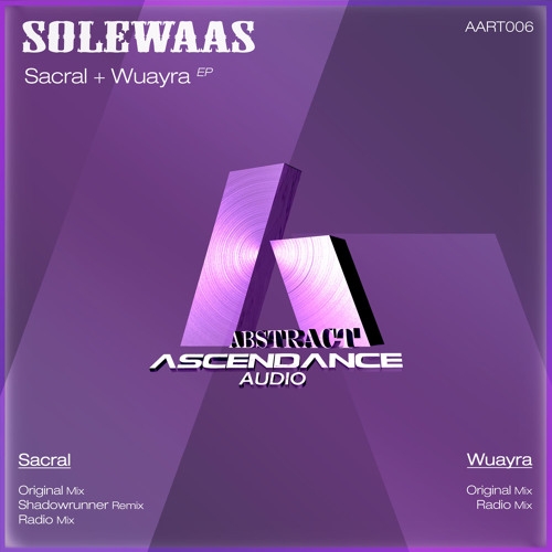 01. Solewaas - Sacral (Original Mix) [AscendanceAbstract]