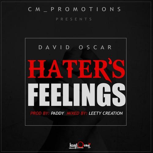 David Oscar - Haters Feelings-prod-by-paddy-mixed-by-LeetyCreation