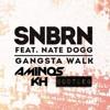 SNBRN - Gangsta Walk Ft. Nate Dogg (Aminos Kh 2K17 Bootleg) FREE DL