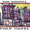 Tom Russell - Up In The Old Hotel