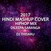 2017 Hindi Mashup Hip Hop Thabla Mix DJ Thisaru