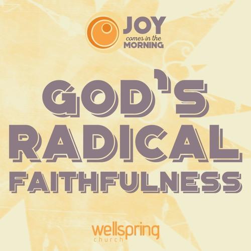 God's Radical Faithfulness | Pastor Steve Gibson May 28, 2017