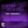 OYM028 DJ Thes-Man & Tobetsa Lamola - The Touches