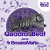 Quadrat Beat - Jump (BreaksMafia Remix)