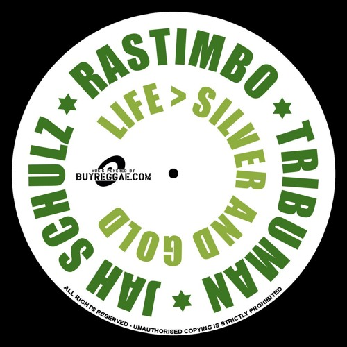 RasTimBo & Tribuman - Life Over Silver And Gold (Jah Schulz Prod.)