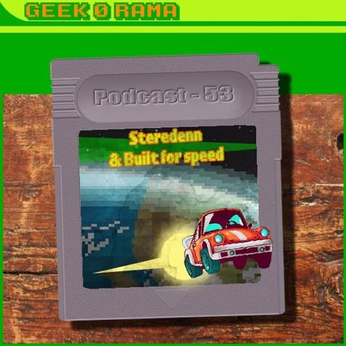 Episode 053 Geek'O'rama - Steredenn & Built for Speed   L'impact des réseaux sociaux