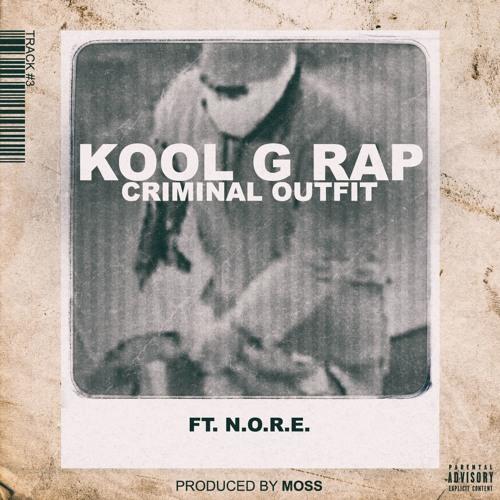 "Kool G Rap feat. N.O.R.E. ""Criminal Outfit"" (prod. by MoSS)"