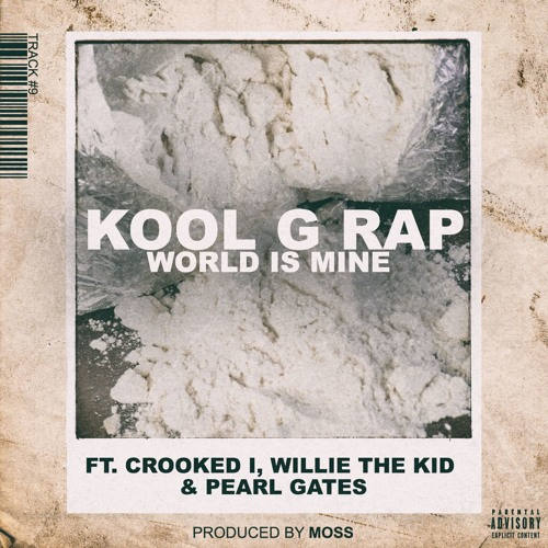 """Kool G Rap feat. Crooked I, Willie The Kid + Pearl Gates """"World Is Mine"""" (prod. by MoSS)"""