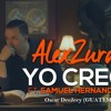 Yo Creo -  Alex Zurdo Ft Samuel Hernandez (Oscar DeeJeey - Guatemala)(facebook.com/koki.letona)