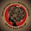 MAKIN067 - David Anthony feat Beverlei Brown 'Never Give Up' - Out now on Traxsource.com
