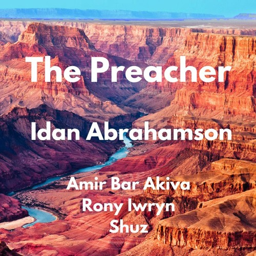 The Preacher - Idan Abrahamson Band