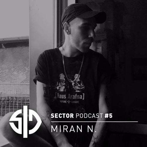 Sector Podcast #5 - Miran N.