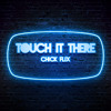 Touch It There (Original Mix)