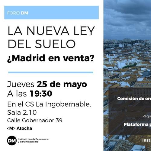«LA nueva ley del suelo. ¿Madrid en venta?»