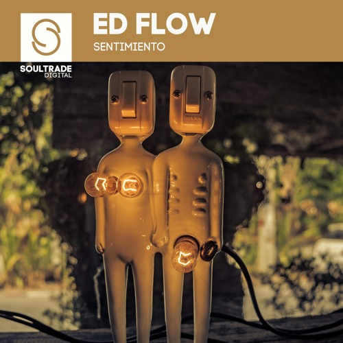 Ed Flow - Sentimiento (Soultrade Remix)
