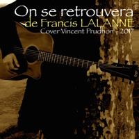 """""""On se retrouvera (Le Passage)"""" Francis LALANNE - Cover Vincent Prudhon"""