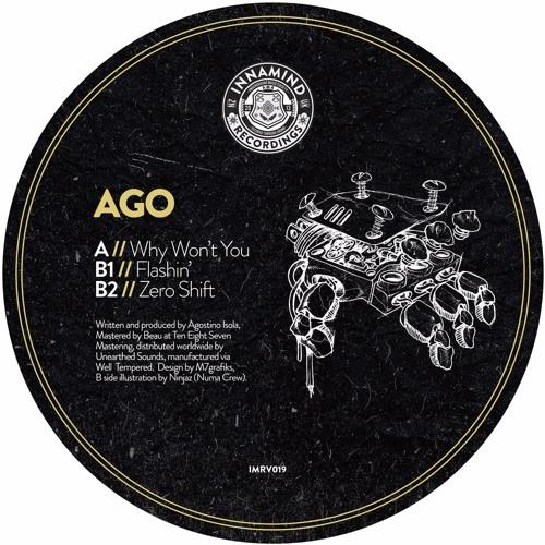 Ago - Why Won't You // Flashin' // Zero Shift (Out Now)