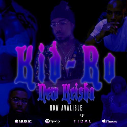 Kid-Ro - New Keisha [Prod. Niko The Great]