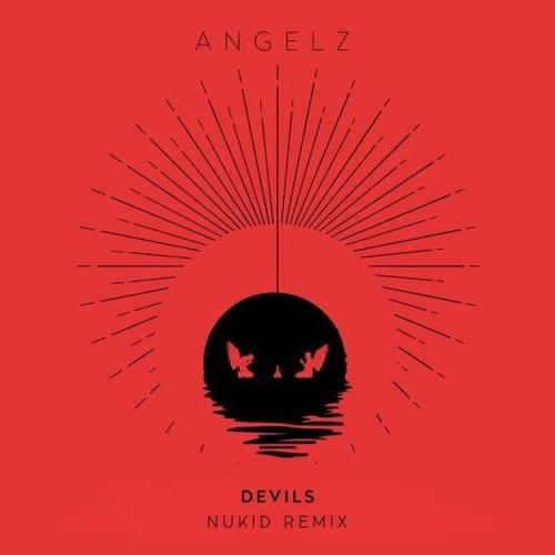 ANGELZ - Devils (NuKid Remix)