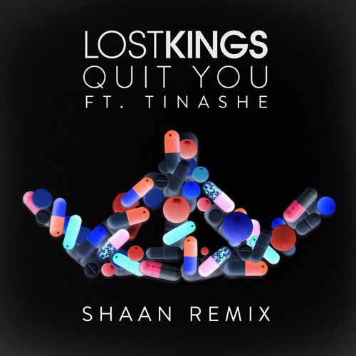Lost Kings Ft. Tinashe - Quit You (Shaan Remix)