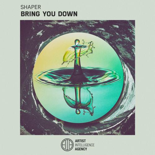Shaper - Bring You Down